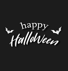 happy halloween white letter on black background vector image