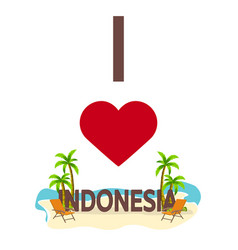 I love indonesia travel palm summer lounge vector