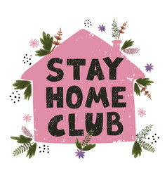 Stay home club concept on global pandemic covid19 vector