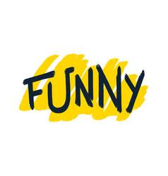 Funny brush lettering vector