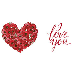 Heart of red poppy and lettering i love you vector