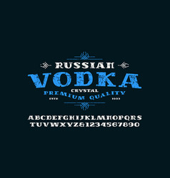 Serif font and vodka label vector