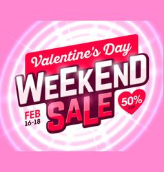 Valentines day weekend sale banner vector