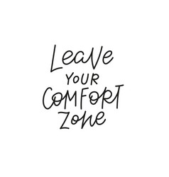 leave comfort zone quote simple lettering sign vector image