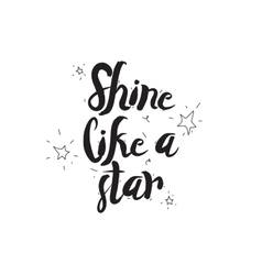 Shine like a star Greeting card with modern vector