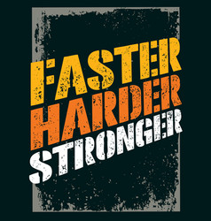 Faster harder stronger sport and fitness vector