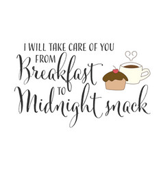sweet coffee quote i will take care you from vector image