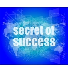 secret of success text on digital touch screen vector image