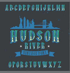 Vintage label font named hudson vector
