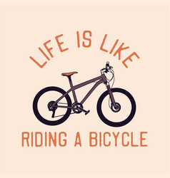 Life is like riding a bicycle quote slogan vector
