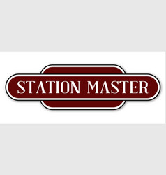 Station master station sign vector