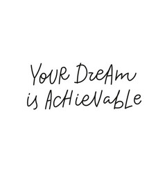 your dream is achievable quote simple lettering vector image