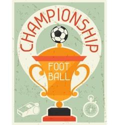 Football Championship Retro poster in flat design vector image vector image