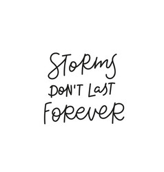 storm not last forever quote simple lettering sign vector image