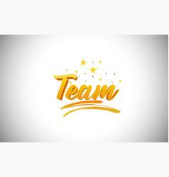 Team golden yellow word text with handwritten vector