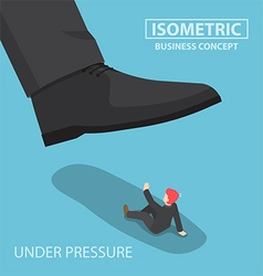 Isometric businessman being crushed by giant foot vector image