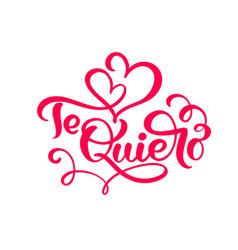 calligraphy red phrase te quiero on spanish - i vector image