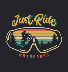 just ride motocross with glasses and sunset vector image