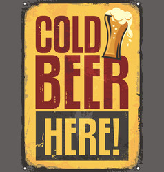 cold beer here retro tin sign vector image