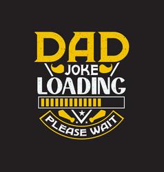 Dad joke loading please wait vector
