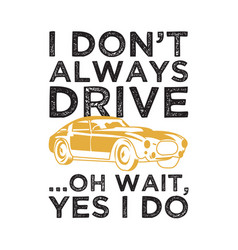 funny car saying quote 100 best for clothing vector image
