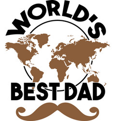 world s best dad on white background vector image