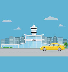 airport terminal building and yellow taxi urban vector image