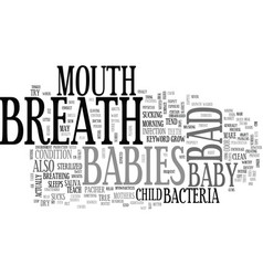 Babies bad breath text word cloud concept vector