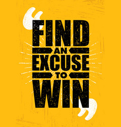 Find an excuse to win inspiring workout and vector
