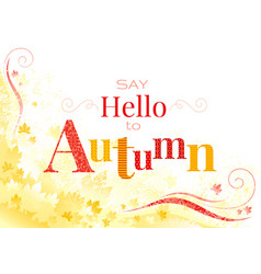 Hello autumn background with falling maple leaves vector