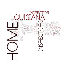 louisiana home inspector text background word vector image