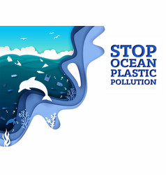 stop ocean plastic pollution paper art vector image