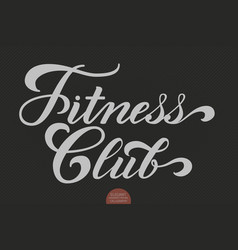 hand drawn lettering - fitness club elegant vector image vector image