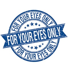 For your eyes only grunge retro blue isolated vector