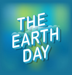 The earth day concept logo on blured background vector