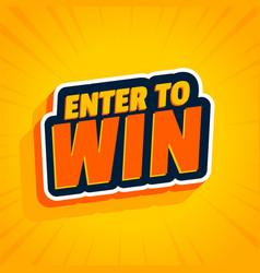 Enter to win yellow sticker background design vector