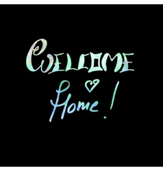 Welcome home lettering vector image vector image