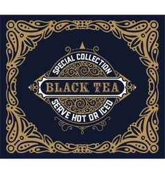 Black Tea label Vintrage style vector