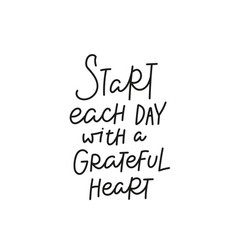 Start day grateful heart quote simple lettering vector