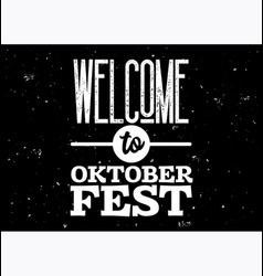 welcome to oktoberfest badge black and white vector image