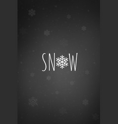 Snow word with snowflake card or phone wallpaper vector