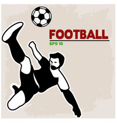 football text soccer player over head kick backgro vector image