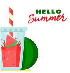hello summer watermelon juice watermelon backgrou vector image