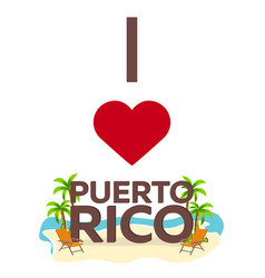 I love puerto rico travel palm summer lounge vector