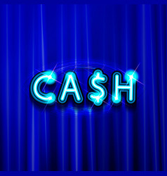 neon sign cash vector image