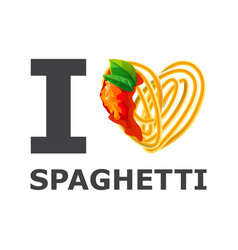 i love spaghetti design isolated background vector image vector image