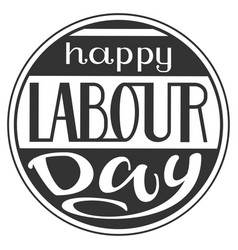 happy labour day lettering text for greeting card vector image