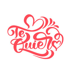 calligraphy phrase te quiero on spanish - i love vector image