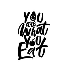 you are what eat - hand draw lettering vector image