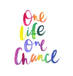 Motivation poster one life one chance abstract vector